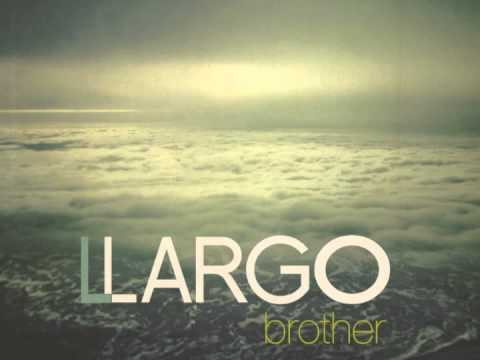 Llargo - Brother