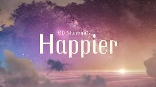 Ed Sheeran   Happier (Lyrics)
