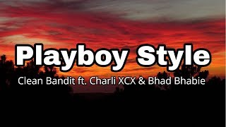 Clean Bandit ft. Charli XCX & Bhad Bhabie - Playboy Style (Lyrics)