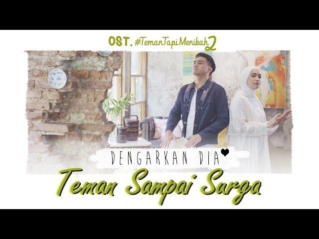 Dengarkan Dia -Teman Sampai Surga (Official Music Video) I Ost. #TemanTapiMenikah2