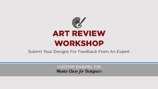 Custom Enamel Pin Master Class: Art Review Screencast #1