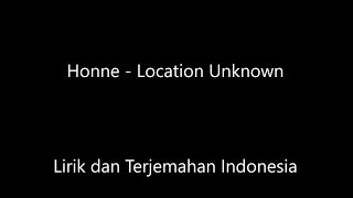 Honne   Location Unknown Lirik Dan Terjemahan Indonesia