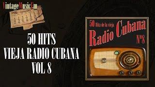 50 Hits de la Vieja Radio Cubana – Volumen #8. (Álbum Completo)