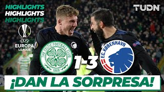 Highlights | Celtic 1 - 3 Kobenhavn | Europa League - 16vos Vuelta | TUDN