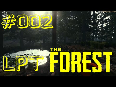 The Forest #002 ★ Hack some Trees ★ Let's Play Together