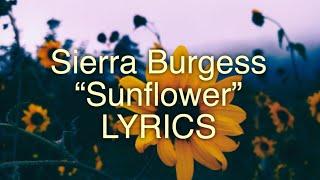 Sierra Burgess - Sunflower Lyrics (Sierra Burgess is a loser)