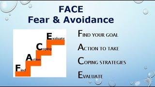 FACE:  Fear and Avoidance