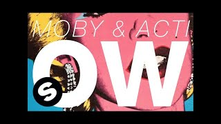MOBY & ACTI - OW (Original Mix)