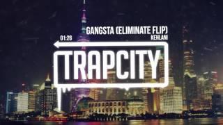 Kehlani - Gangsta (Eliminate Remix)