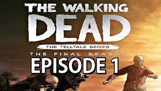 The Walking Dead Final Season - FULL EPISODE 1 WALKTHROUGH (Full Game)