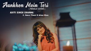 Aankhon Mein Teri (Female cover) | Aditi Singh   - YouTube