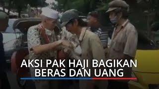 VIDEO VIRAL: Aksi Mulia Pak Haji Lawan Corona,Turun Tangan Langsung Beri Bantuan