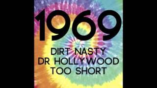 Dirt Nasty - 1969 ft Too $hort & Dr. Hollywood