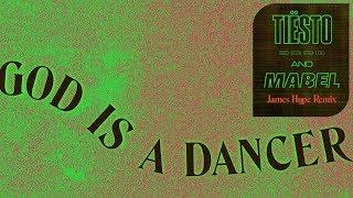 Tiësto, Mabel   God Is A Dancer (James Hype Remix)