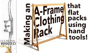 Making An A-Framed Clothing Rack That Flat Packs.