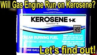 Will a Gas Engine Run on Kerosene?  Lets try it!