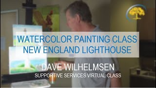 How to Watercolor Paint a New England Lighthouse with Dave Wilhelmsen
