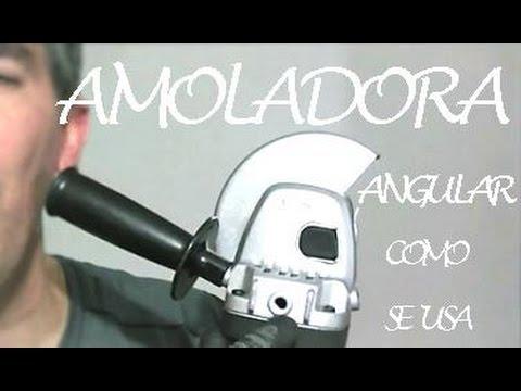 AMOLADORA ANGULAR, su uso y recomendaciones....