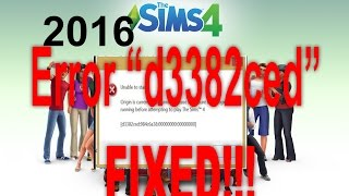 2016 *Fixed* Error D3382ced For Sims 4 |  2017