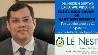 Fetal Kick Count or Baby Movements (Eng) | By Dr. Mukesh Gupta
