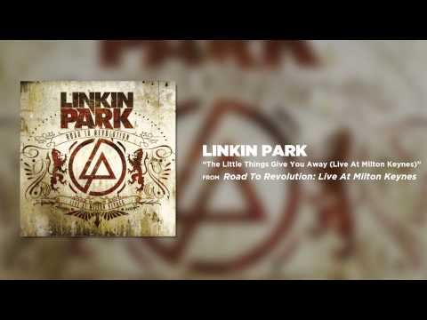 The Little Things Give You Away – Linkin Park (Road to Revolution: Live at Milton Keynes)