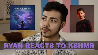 """RYAN REACTS/REVIEW FOR KSHMR - """"The World We Left Behind (ft. KARRA)"""""""