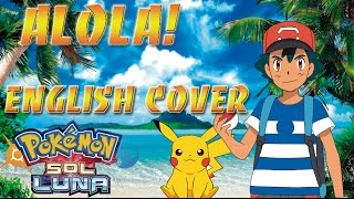 Pokémon Sun & Moon - Opening Alola ( English Cover) Corinne Sudberg