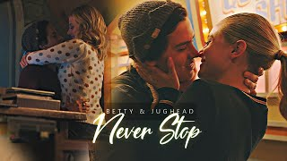 Betty & Jughead - Never stop