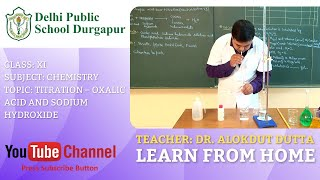 CLASS XI   TOPIC: TITRATION – OXALIC ACID AND SODIUM HYDROXIDE   CHEMISTRY   LAB   DPS DURGAPUR