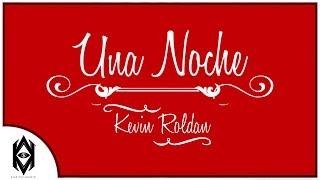 Una Noche (Letra) - Kevin Roldán (Video)