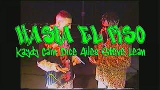 Video Hasta El Piso de Kaydy Cain  feat. Dice Ailes y Steve Lean