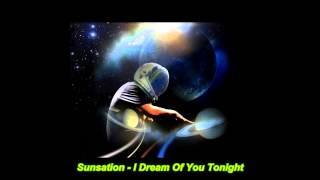 Sunsation - I Dream Of You Tonight