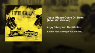 Jesus Please Come On Down (Acoustic Version)