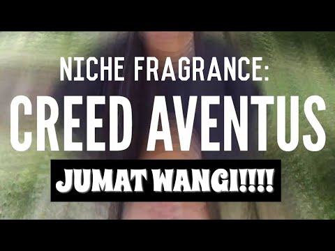 Jumat Wangi: CREED AVENTUS ~ Niche Fragrance Mp3