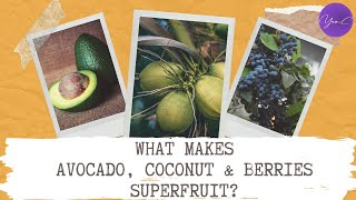 WHAT MAKES AVOCADO, COCONUT & BERRIES SUPER-FRUIT? ✨ EAT WELL #25