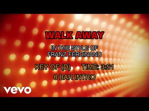 Franz Ferdinand - Walk Away (Karaoke)