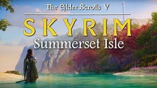 ✨ Skyrim: Summerset Isle [Modded] ✨ HUGE Skyrim mod set on Summerset Isle | Skyrim 2018 Gameplay