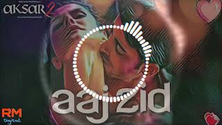 Aaj Zid (Aksar 2) - DJ SNKY Remix