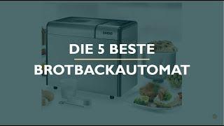 Die 5 Beste Brotbackautomat 2021