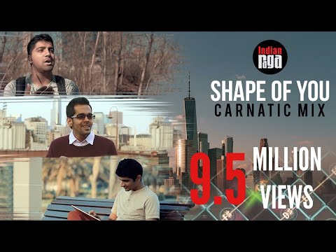 Shape Of You: Carnatic Mix (Feat. Aditya Rao)
