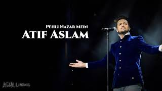Atif Aslam - PEHLI NAZAR MEIN [Lyrics] - YouTube