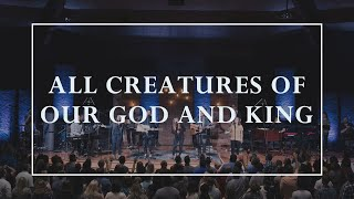 All Creatures Of Our God And King •Prayers Of The Saints Live