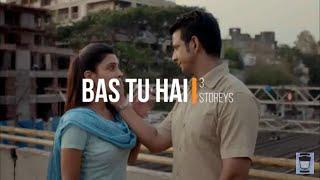 Bas tu hai - 3 Storeys - Arijit Singh ( Lyric video)