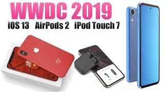 WWDC 19: iOS 13 устройства и дата выхода iOS 13, Airpods 2, iPhone Xs Red, iPod Touch 7!
