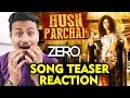 Husn Parcham Song Teaser | Zero | Reaction | Shahrukh Khan, Katrina Kaif