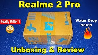 Realme 2 Pro Unboxing, First Look, Hands On & Review - The Real Pro Killer🔥😳🔥
