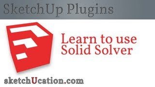 SketchUp Plugin Tutorials | SolidSolver