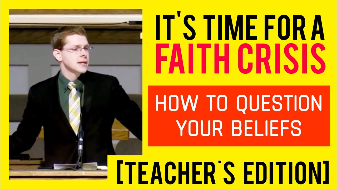 Teacher's Edition: It's time for a faith crisis
