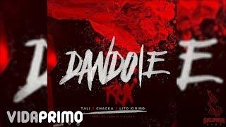 Tali - Dandole (Remix) ft. Chacka, Lito Kirino[Official Audio]