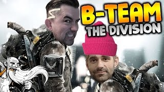 """B-Team The Division Survival Gameplay - """"NATURAL BORN CHILLERS!!!"""" Walkthrough Let"""